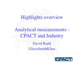 Highlights overview  Analytical measurements - CPACT and Industry