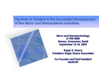 The Role of Clusters in the Successful Development of the Micro and Nanosystems Industries