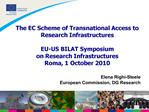 The EC Scheme of Transnational Access to Research Infrastructures  EU-US BILAT Symposium  on Research Infrastructures Ro