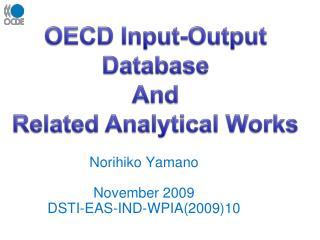 Norihiko Yamano  November 2009 DSTI-EAS-IND-WPIA200910
