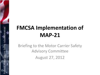 FMCSA Implementation of  MAP-21