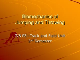 Biomechanics of  Jumping and Throwing
