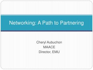 Networking: A Path to Partnering