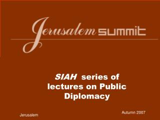 SIAH  series of lectures on Public Diplomacy