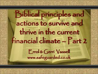 Biblical principles and actions to survive and thrive in the current financial climate   Part 2