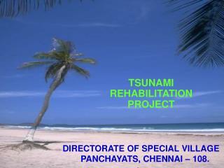 TSUNAMI  REHABILITATION  PROJECT