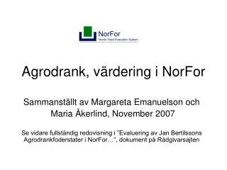 Agrodrank, v rdering i NorFor