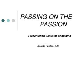 PASSING ON THE     PASSION