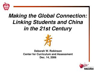 Making the Global Connection: Linking Students and China  in the 21st Century