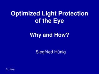 Optimized Light Protection  of the Eye  Why and How
