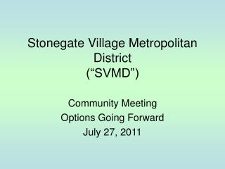 Stonegate Village Metropolitan District  SVMD
