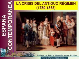 LA CRISIS DEL ANTIGUO R GIMEN 1789-1833