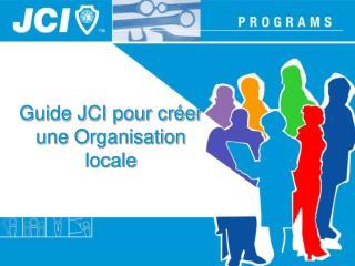 Guide JCI pour cr er une Organisation locale