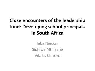 Close encounters of the leadership kind: Developing school principals in South Africa