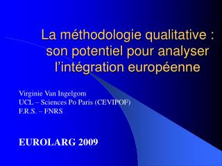La m thodologie qualitative : son potentiel pour analyser l int gration europ enne