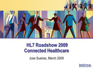 HL7 Roadshow 2009 Connected Healthcare