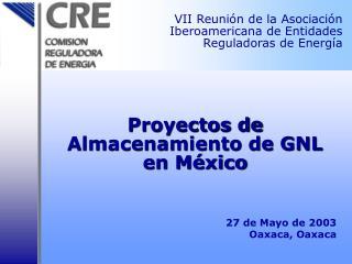 Proyectos de Almacenamiento de GNL en M xico