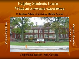 Helping Students Learn    What an awesome experience