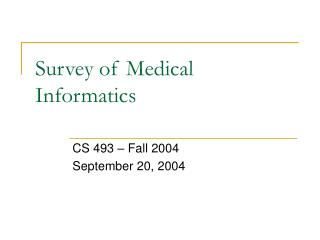 Survey of Medical Informatics