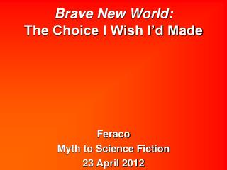 Brave New World:  The Choice I Wish I d Made