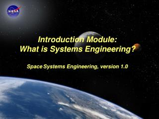 Module Purpose: What is Systems Engineering