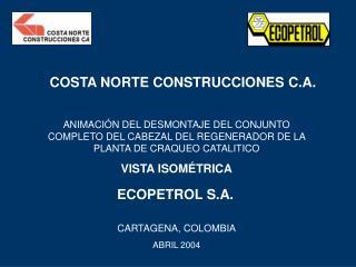 COSTA NORTE CONSTRUCCIONES C.A.