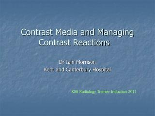 Contrast Media and Managing Contrast Reactions