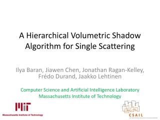 A Hierarchical Volumetric Shadow Algorithm for Single Scattering
