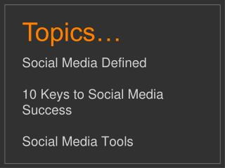 Social Media Defined  10 Keys to Social Media Success  Social Media Tools