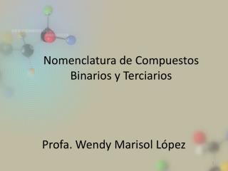 Profa. Wendy Marisol L pez