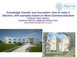 Knowledge Transfer and Innovation: How to make it effective, with examples based on Nano-Commercialization Professor Pet