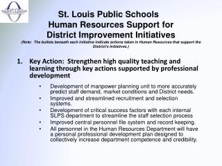 St. Louis Public Schools   Human Resources Support for District Improvement Initiatives Note:  The bullets beneath each