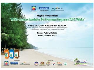 MPMA-SCIENTEX FOUNDATION 3Rs Awareness Programme 2012, Melaka