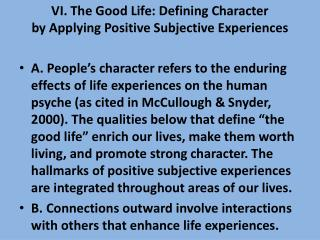 VI. The Good Life: Defining Character by Applying Positive Subjective Experiences