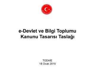 E-Devlet ve Bilgi Toplumu  Kanunu Tasarisi Taslagi