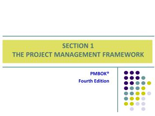 SECTION 1 THE PROJECT MANAGEMENT FRAMEWORK