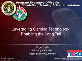 Leveraging Gaming Technology: Enabling the Long Tail