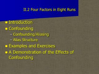 II.2 Four Factors in Eight Runs