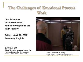 The Challenges of Emotional Process Work