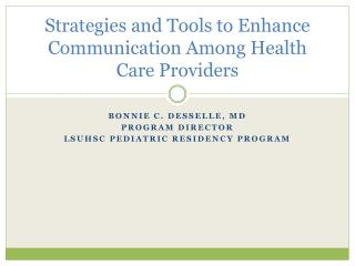 Strategies and Tools to Enhance Communication Among Health Care Providers