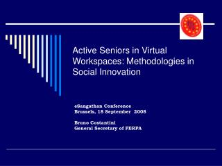 Active Seniors in Virtual Workspaces: Methodologies in Social Innovation