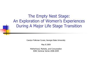 The Empty Nest Stage: An Exploration of Women s Experiences During A Major Life Stage Transition