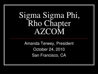 Sigma Sigma Phi, Rho Chapter AZCOM