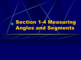 Section 1-4 Measuring Angles and Segments