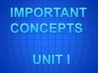 Important Concepts  Unit I