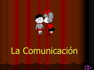 La Comunicaci n
