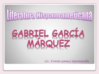 Lic. Esmila G mez Quintanilla