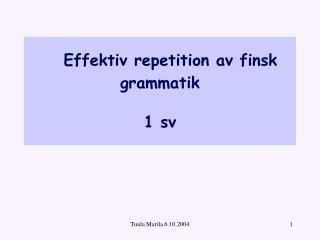 Effektiv repetition av finsk grammatik    1 sv