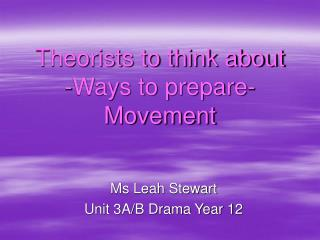 Theorists to think about -Ways to prepare- Movement