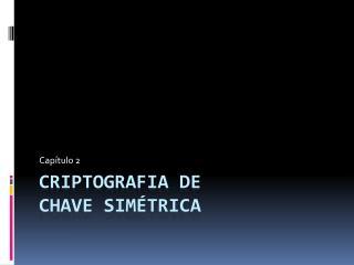Criptografia de  Chave Sim trica